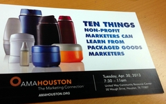 AMA Houston NPO SIG - Ten Things Nonprofit Marketers can Learn from Packaged Goods Marketers
